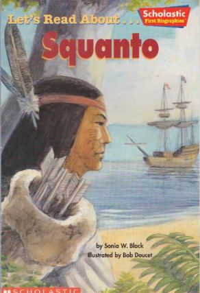 LET'S READ ABOUT...SQUANTO. Sonia W. Black