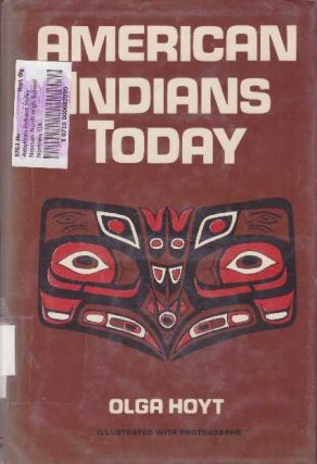 AMERICAN INDIANS TODAY. Olga Hoyt