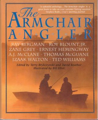 THE ARMCHAIR ANGLER. Terry Brykczynski, ed David Reuther