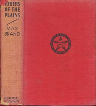 RIDERS OF THE PLAINS. Max Brand