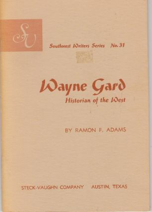 WAYNE GARD; Historian of the West. Ramon F. Adams.