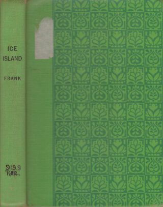 ICE ISLAND; The Story of Antarctica. R. Frank Jr
