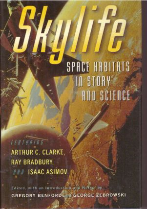 SKYLIFE; Space Habitats in Story and Science. Gregory Benford, George Zebrowski
