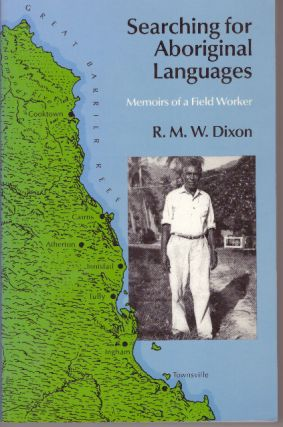 SEARCHING FOR ABORIGINAL LANGUAGES; Memoirs of a Field Worker