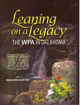 LEANING ON A LEGACY; The WPA in Oklahoma. Marjorie Barton