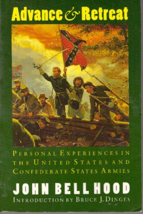 ADVANCE & RETREAT; Personal Experiences in the United States and Confederate States Armies. John...