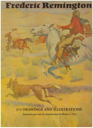 FREDERIC REMINGTON; 173 Drawings and Illustrations. Henry C. Pitz