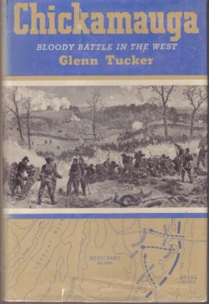 CHICKAMAUGA; Bloody Battle in the West. Glenn Tucker