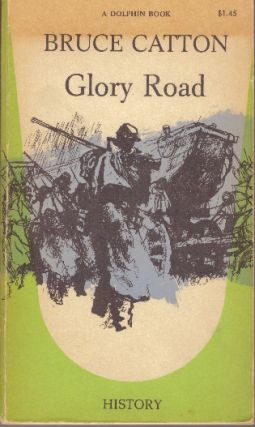 GLORY ROAD. Bruce Catton