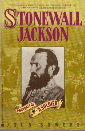 STONEWALL JACKSON; Portrait of a Soldier. John Bowers.