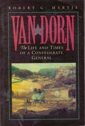 VAN DORN; The Life and Times of a Confederate General.