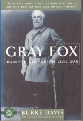 GRAY FOX; Robert E. Lee and the Civil War