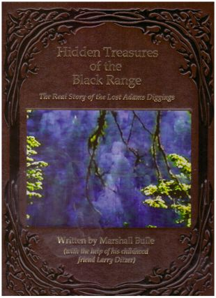 HIDDEN TREASURES OF THE BLACK RANGE; The Real Story of the Lost Adams Diggings