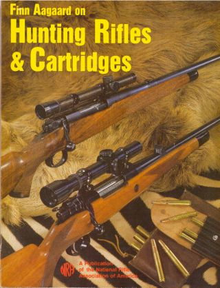 FIN AAGAARD ON HUNTING RIFLES & CARTRIDGES. Fin Aagaard