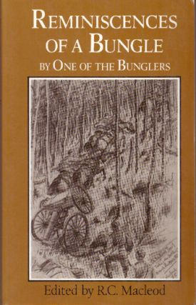 REMINISCENCES OF A BUNGLE; and Two Other Northwest Rebellion Diaries. Lewis Redman By one of the...