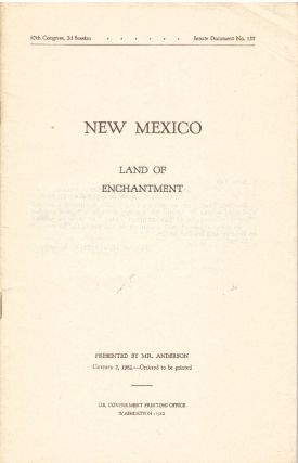 NEW MEXICO; Land of Enchantment. Clinton P. Anderson