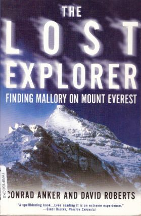 THE LOST EXPLORER; Finding Mallory on Mount Everest. Conrad Anker, David Roberts