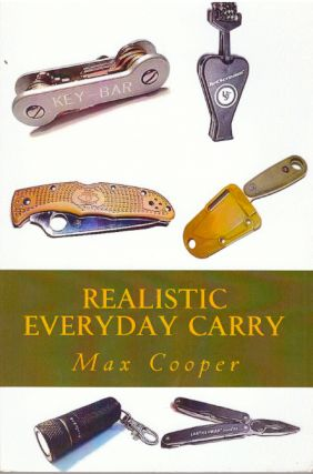 REALISTIC EVERYDAY CARRY. Max Cooper