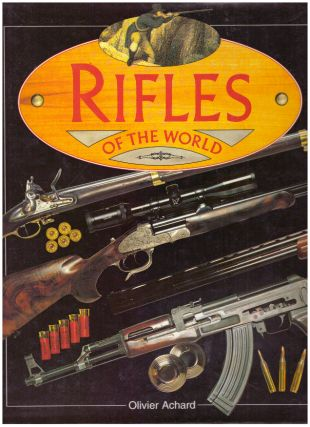 RIFLES OF THE WORLD. Olivier Achard