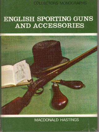 ENGLISH SPORTING GUNS AND ACCESSORIES. Macdonald Hastings