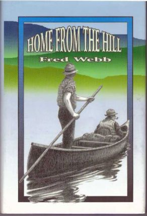HOME FROM THE HILL. Fred Webb