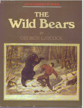THE WILD BEARS. George Laycock