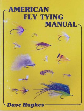 AMERICAN FLY TYING MANUAL. Dave Hughes
