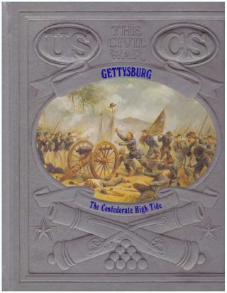 GETTYSBURG; The Confederate High Tide. Champ Clark, the, of Time-Life Books