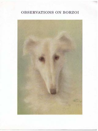 OBSERVATIONS ON BORZOI CALLED IN AMERICA RUSSIAN WOLFHOUNDS; In a Series of Letters to a Friend....