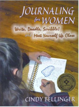 JOURNALING FOR WOMEN; Write, Doodle, Scribble! and Meet Yourself Up Close. Cindy Bellinger