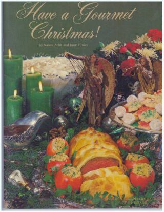 HAVE A GOURMET CHRISTMAS! Naomi Arbit, June Turner