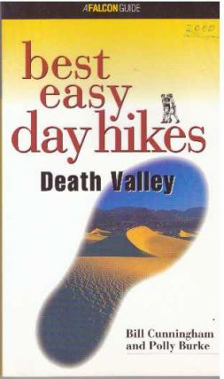 BEST EASY DAY HIKES: DEATH VALLEY. Bill Cunningham, Polly Burke