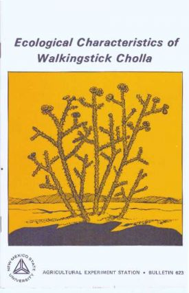 ECOLOGICAL CHARACTERISTICS OF WALKINGSTICK CHOLLA. Rex D. Pieper, Kenneth H. Rea, Joseph G. Fraser