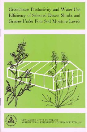 GREENHOUSE PRODUCTIVITY AND WARER-USE EFFICIENCCY OF SELECTED DESERT SHRUBS AND GRASSES UNDER...