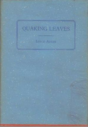 QUAKING LEAVES. Loyce Adams