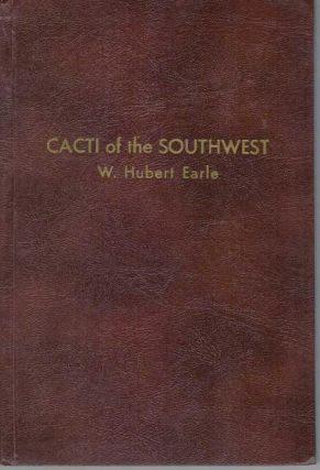 CACTI OF THE SOUTHWEST. W. Hubert Earle