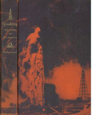 SPINDLETOP. James A. Clark, Michel T. Halbouty