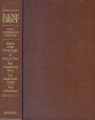 FIVE COMPLETE NOVELS. Zane Grey