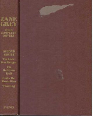 FOUR COMPLETE NOVELS. Zane Grey