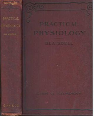 A PRACTICAL PHYSIOLOGY; A Text-Book for Higher Schools. M. D. Blaisdell, Albert F