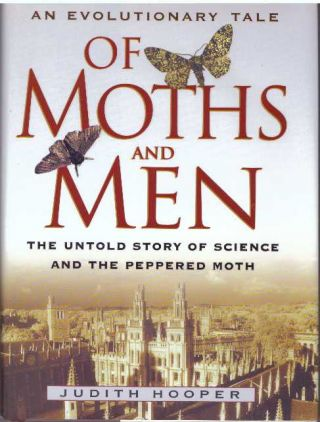 OF MOTHS AND MEN; The Untold Story of Science and the Peppered Moth. Judith Hooper