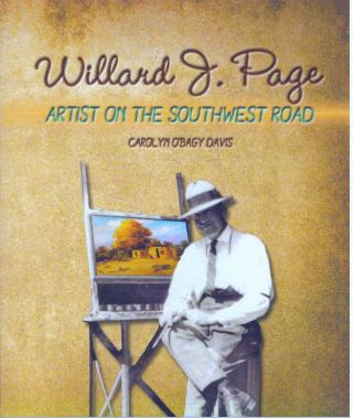 WILLARD J. PAGE; Artist on the Southwest Road 1885-1958. Carolyn O'Bagy Davis