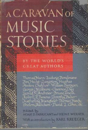 A CARAVAN OF MUSIC STORIES BY THE WORLD'S GREAT AUTHORS. Noah D. Fabricant, Heinz Werner