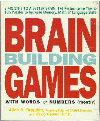 BUILDING BRAIN GAMES WITH WORDS & NUMBERS (mostly). Allen D. Bragdon, Ph D. David Gamon