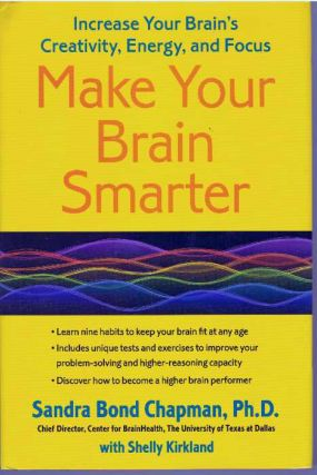 MAKE YOUR BRAIN SMARTER; Increase Your Brain's Creativity, Energy, and Focus. Ph D. Chapman,...