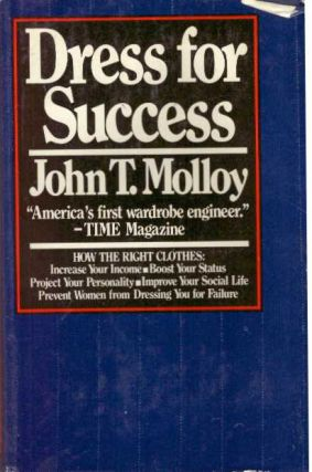 DRESS FOR SUCCESS. John T. Molloy