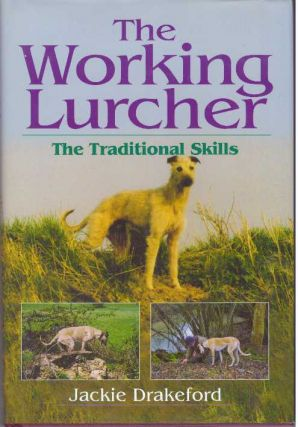 THE WORKING LURCHER.; The Traditional Skills. Jackie Drakeford