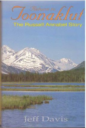 RETURN TO TOONAKLUT.; The Russell Annabel Story. Jeff Davis