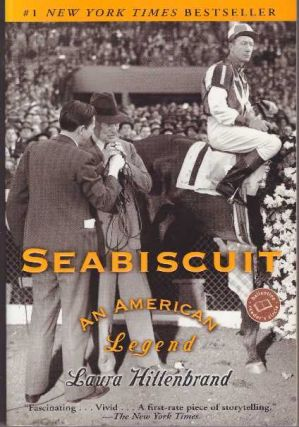 SEABISCUIT.; An American Legend. Laura Hillenbrand