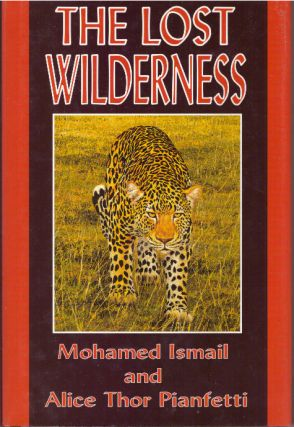THE LOST WILDERNESS. Mohamed Ismail, Alice Thor Pianfetti